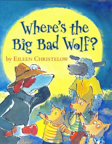 Where's the Big Bad Wolf?: Christelow, Eileen