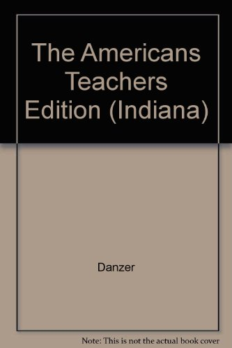 9780618184200: The Americans Teachers Edition (Indiana) [Hardcover] by Danzer