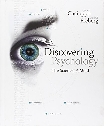 Discovering Psychology : The Science of Mind: John T. Cacioppo;
