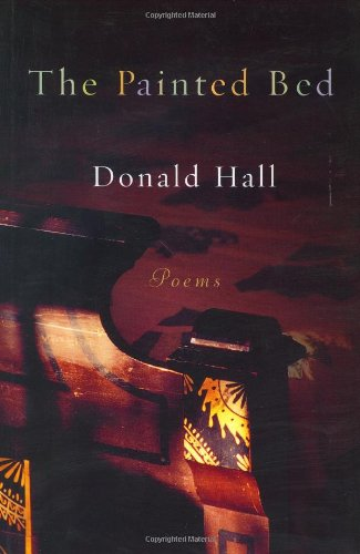 The Painted Bed: Poems: Hall, Donald
