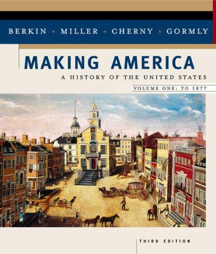 Making America: A History of the United: Carol Berkin, Christopher