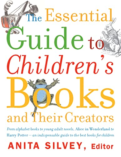 The Essential Guide to Children's Books and: Silvey, Anita-Editor