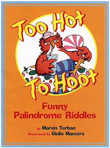 9780618191659: Too Hot to Hoot: Funny Palindrome Riddles