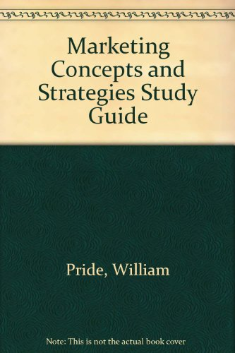 Marketing Concepts and Strategies Study Guide (9780618192458) by William Pride
