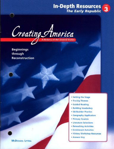 9780618193967: Creating America The Early Republic Unit 3 In-Depth Resources