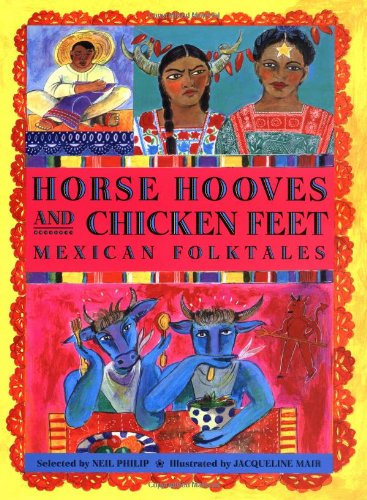 9780618194636: Horse Hooves and Chicken Feet: Mexican Folktales (Aesop Prize (Awards))