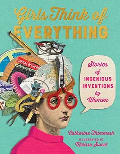 Girls Think of Everything: Catherine Thimmesh