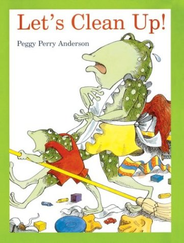 Let's Clean Up!: Anderson, Peggy Perry