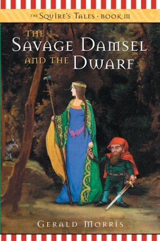 9780618196814: The Savage Damsel and the Dwarf (Squire's Tales (Houghton Mifflin Paperback))