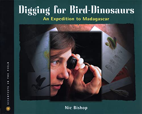 9780618196821: Digging for Bird Dinosaurs: An Expedition to Madagascar (Scientists in the Field Series)