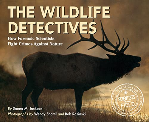 9780618196838: The Wildlife Detectives: How Forensic Scientists Fight Crimes Against Nature