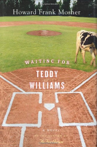 Waiting for Teddy Williams: Mosher, Howard Frank