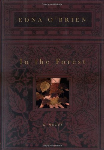 In the Forest: A Novel (0618197303) by Edna O'Brien
