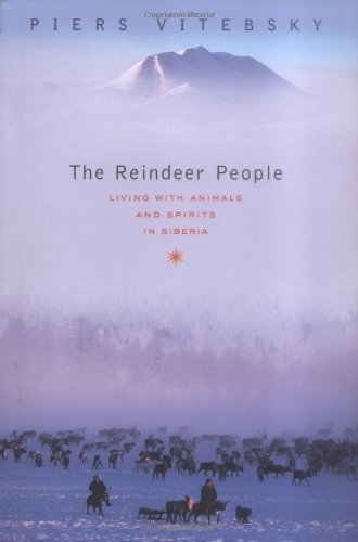 9780618211883: The Reindeer People: Living With Animals And Spirits in Siberia