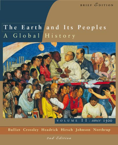 9780618214655: Volume Ii: Since 1500: Volume of ...Bulliet-The Earth and Its Peoples: A Global History, Brief Edition