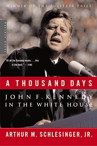 9780618219278: A Thousand Days: John F. Kennedy in the White House