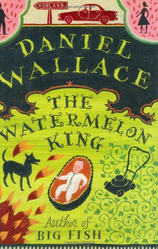 The Watermelon King: Wallace, Daniel