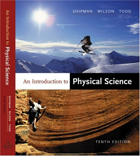 An Introduction To Physical Science Tenth Edition: James T. Shipman,