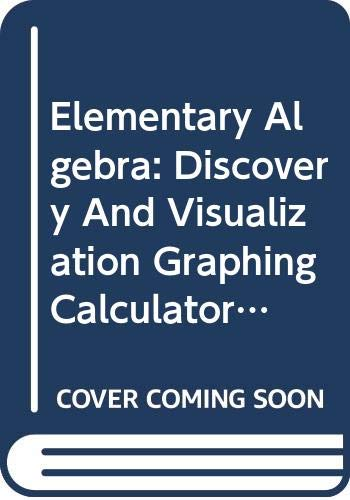Graphing Calculator Keystroke Guide: By Karl Zilm: Used with ...Hubbard-Elementary Algebra: Discovery and Visualization (9780618223886) by Elaine Hubbard; Ronald Robinson; Karl Zilm