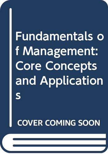 Fundamentals of Management: Core Concepts and Applications: Ricky W. Griffin
