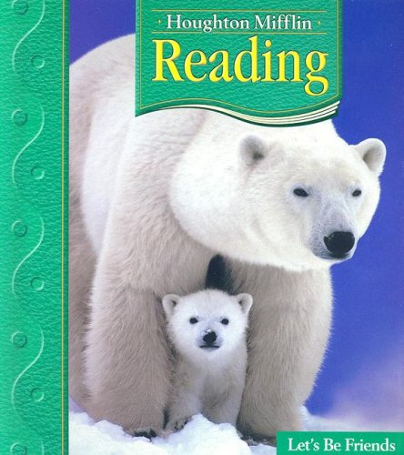 9780618225699: Houghton Mifflin Reading: Student Anthology, Grade 1.2 - Let's Be Friends