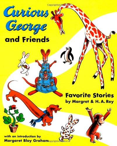 Curious George and Friends: Favorite Stories by Margret and H.A. Rey (0618226109) by H. A. Rey; Margaret Rey