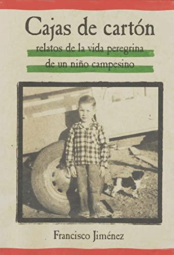 9780618226160: Cajas de Carton: Relatos de la Vida Peregrina de un Nino Campesino (Spanish Edition)