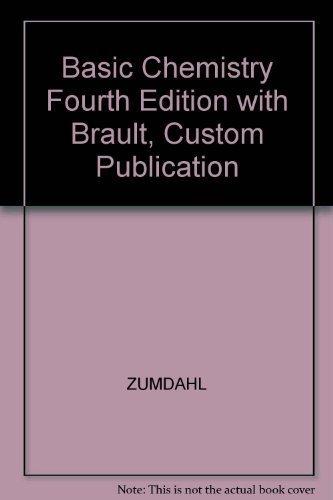 Basic Chemistry Fourth Edition with Brault, Custom Publication: ZUMDAHL