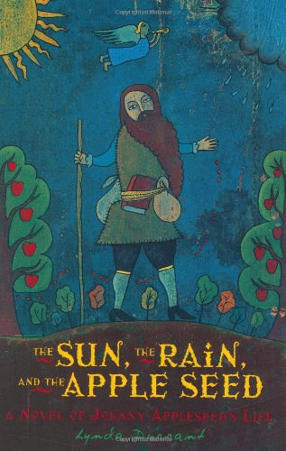 The Sun, the Rain, and the Apple Seed: A Novel of Johnny Appleseed's Life (Aesop Accolades (...