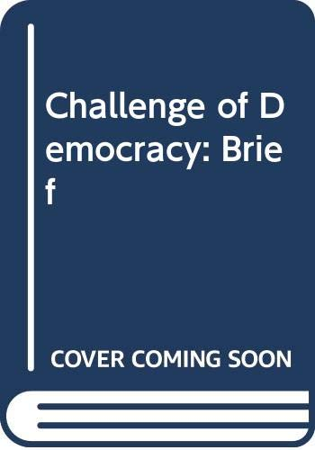 Challenge Of Democracy Brief Revised, Fourth Edition With Election Magazine Andmap (0618236244) by Janda, Kenneth; Berry, Jeffrey M.; Goldman, Jerry; Hula, Kevin W.