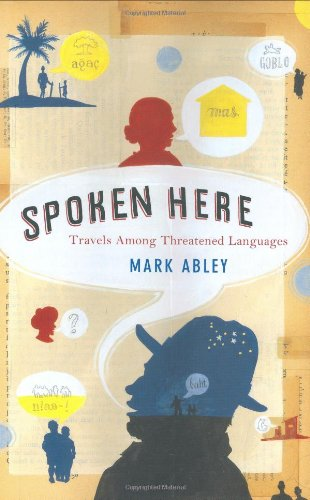 9780618236497: Spoken Here: Travels Among Threatened Languages