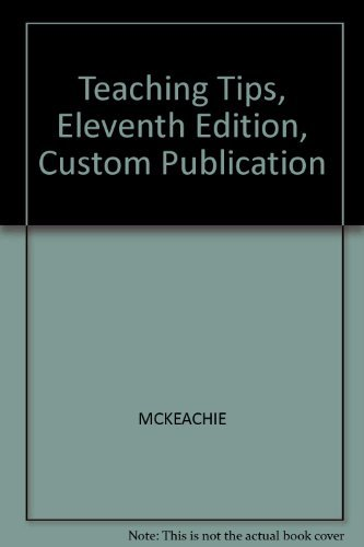 Teaching Tips, Eleventh Edition, Custom Publication: MCKEACHIE