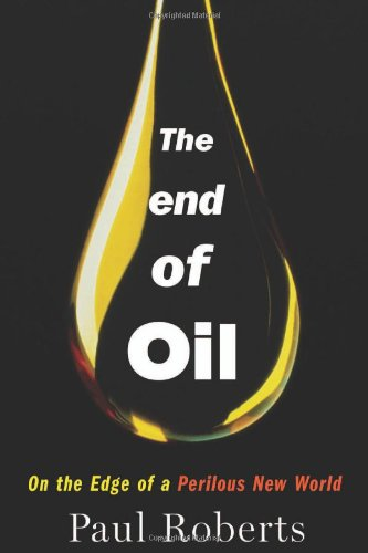 9780618239771: End of Oil: On the Edge of a Perilous New World