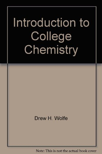 Introduction to College Chemistry: Drew H. Wolfe