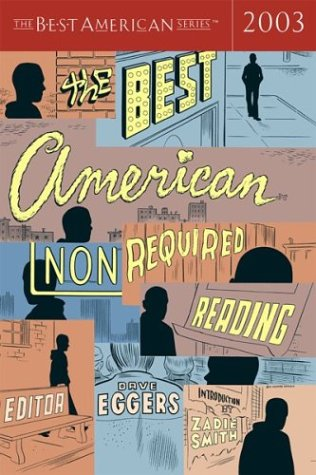 The Best American Nonrequired Reading 2003 (Signed First Edition): Dave Eggers (editor); Zadie ...