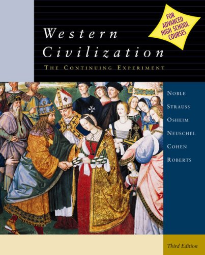Western Civilization: The Continuing Experiment, 3rd edition: Noble, Thomas F.