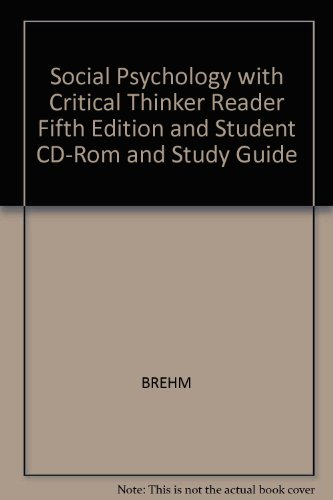 Social Psychology with Critical Thinker Reader, Fifth Edition and Student CD-ROM and Study Guide: ...