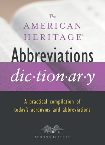 The American Heritage Abbreviations Dictionary, Second Edition: Editors Of American