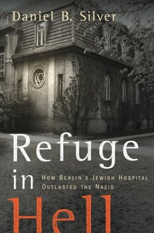 9780618251445: Refuge in Hell: How Berlin's Jewish Hospital Outlasted the Nazis