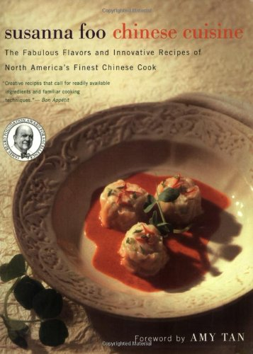 9780618254354: Susanna Foo Chinese Cuisine: The Fabulous Flavors and Innovative Recipes of North America's Finest Chinese Cook