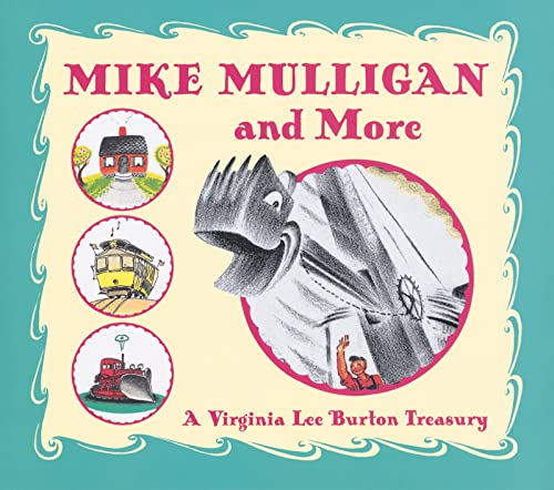 Mike Mulligan and More: A Virginia Lee Burton Treasury.: BURTON, Virginia Lee.