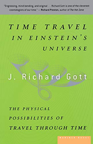 9780618257355: Time Travel in Einstein's Universe: The Physical Possibilities of Travel Through Time