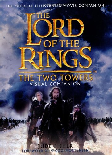 9780618258024: The Two Towers Visual Companion: The Official Illustrated Movie Companion (The Lord of the Rings)