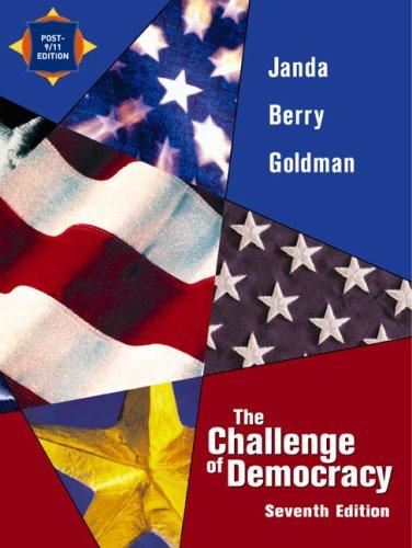 Challenge of Democracy: Post 9/11 Edition, 7th: Janda, Kenneth; Goldman, Jerry; Berry, Jeffrey...