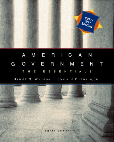 American Government : The Essentials, Post 9/11: James Q Wilson,