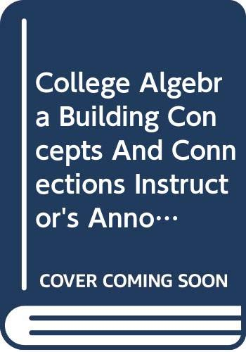 9780618260362: College Algebra Building Concepts And Connections Instructor's Annotated Edition