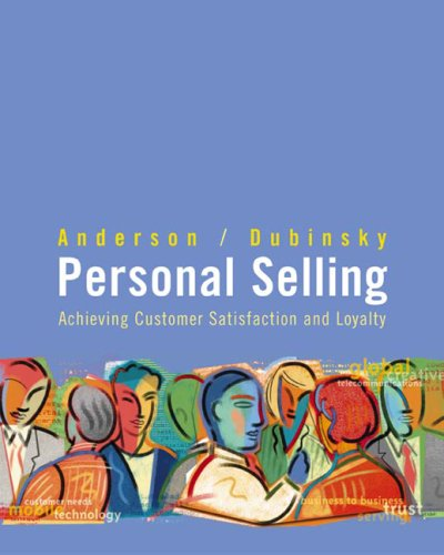 Personal Selling: Achieving Customer Satisfaction And Loyalty: Rolph E. Anderson,