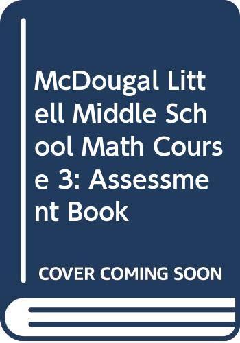 9780618261000: McDougal Littell Middle School Math, Course 3: Assessment Book