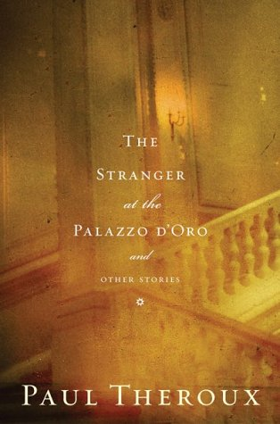 The Stranger at the Palazzo D'Oro and Other Stories (Signed First Edition): Paul Theroux