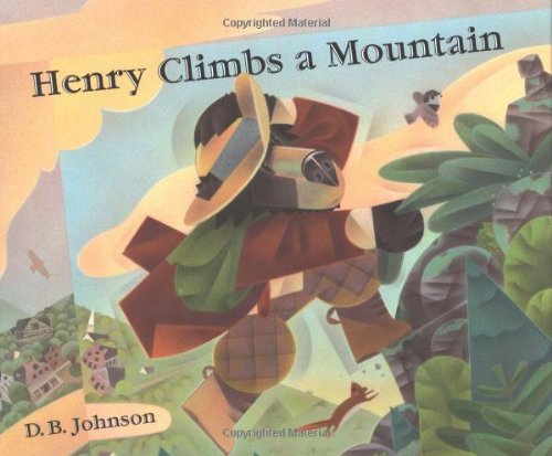 HENRY CLIMBS A MOUNTAIN: Johnson, D. B.